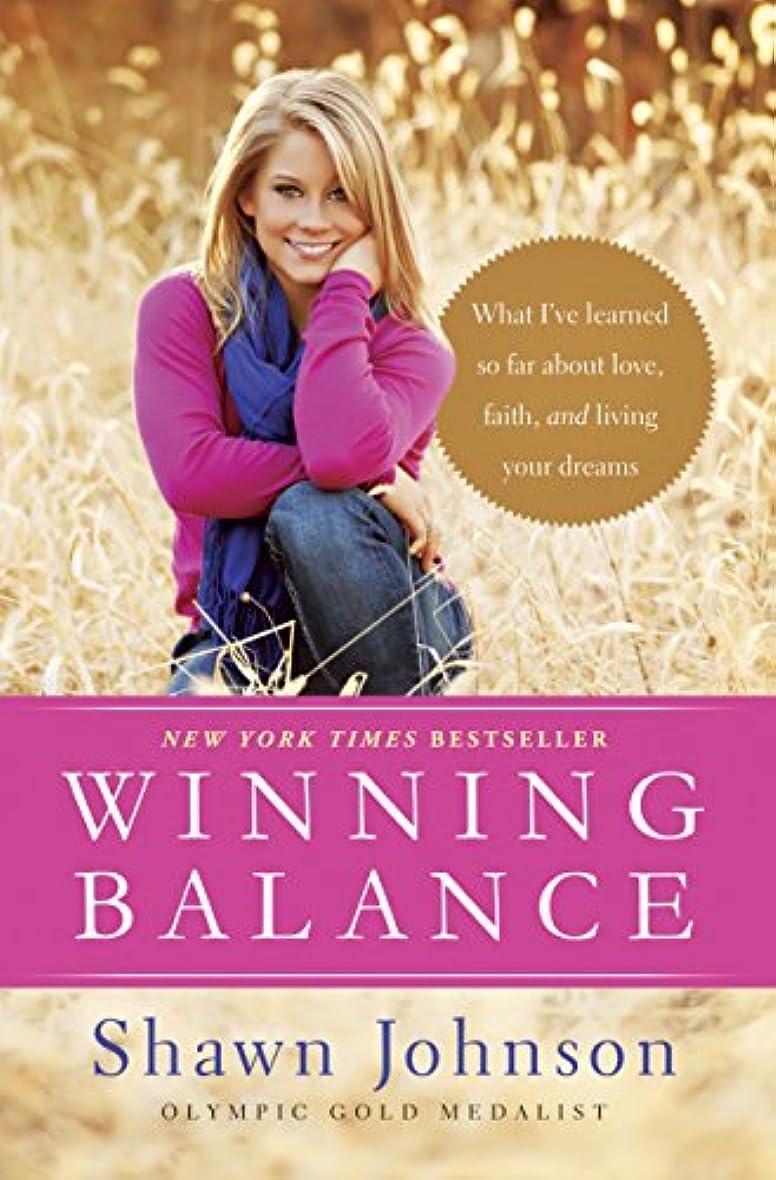 サイクル幻滅する花火Winning Balance: What I've Learned So Far about Love, Faith, and Living Your Dreams (English Edition)
