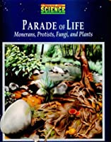 Parade of Life Monerans, Protists, Fungi and Plants