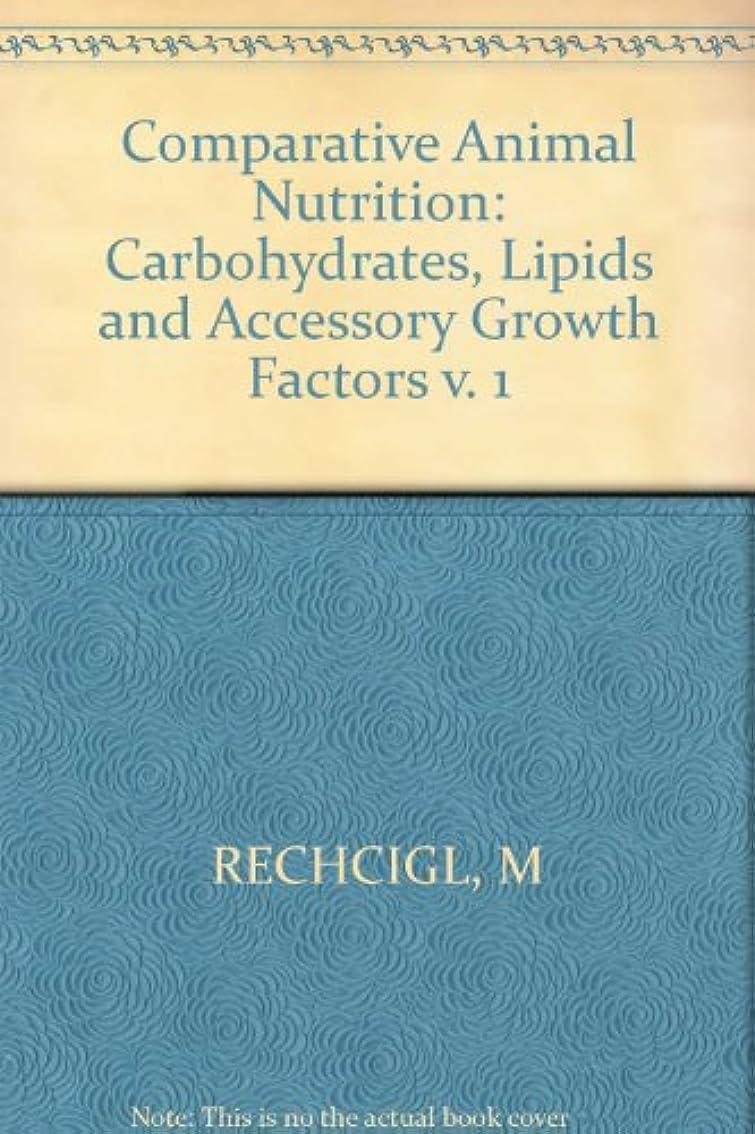 十テスピアン高速道路Carbohydrates, Lipids and Accessory Growth Factors (Comparative Animal Nutrition)