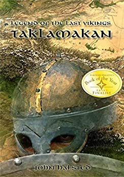 LEGEND OF THE LAST VIKINGS - Action and Adventure along the Silk Route: An Epic of love, lust, friendship, dignity, honour, betrayal and greed by [John Halsted]