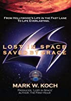 Lost in Space, Saved by Grace [DVD]
