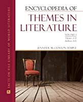 Encyclopedia of Themes in Literature (Facts on File Library of World Literature)