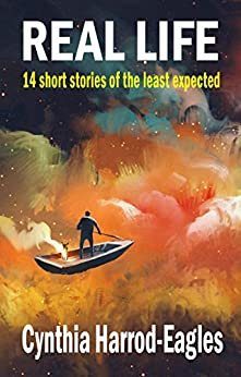 Real Life: 14 Short Stories of the Least Expected by [Harrod-Eagles, Cynthia]