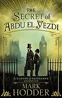The Secret of Abdu El Yezdi: The Burton & Swinburne Adventures (Burton & Swinburne 4)