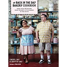 The Back in the Day Bakery Cookbook: More than 100 Recipes from the Best Litte Bakery in the South