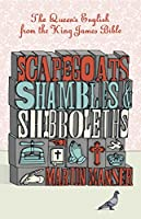 Scapegoats, Shambles and Shibboleths: The Queen's English from the King James Bible