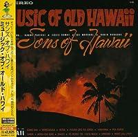 ミュージック・オブ・オールド・ハワイ(紙ジャケット仕様)