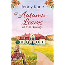 Autumn Leaves at Mill Grange: a feelgood, cosy autumn romance