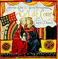 Airs De Cour: Courtly Songs of Louis Xiii