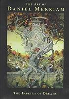 The Art of Daniel Merriam: The Impetus of Dreams