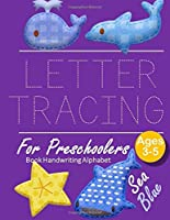 Letter Tracing Book Handwriting Alphabet for Preschoolers Sea Blue: Letter Tracing Book |Practice for Kids | Ages 3+ | Alphabet Writing Practice | Handwriting Workbook | Kindergarten | toddler