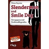 Slenderman und Smile Dog: Creepypasta und Grossstadtlegenden