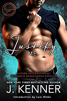 Justify Me: A Stark International/Masters and Mercenaries Novella (Lexi Blake Crossover Collection Book 3) by [Kenner, J.]