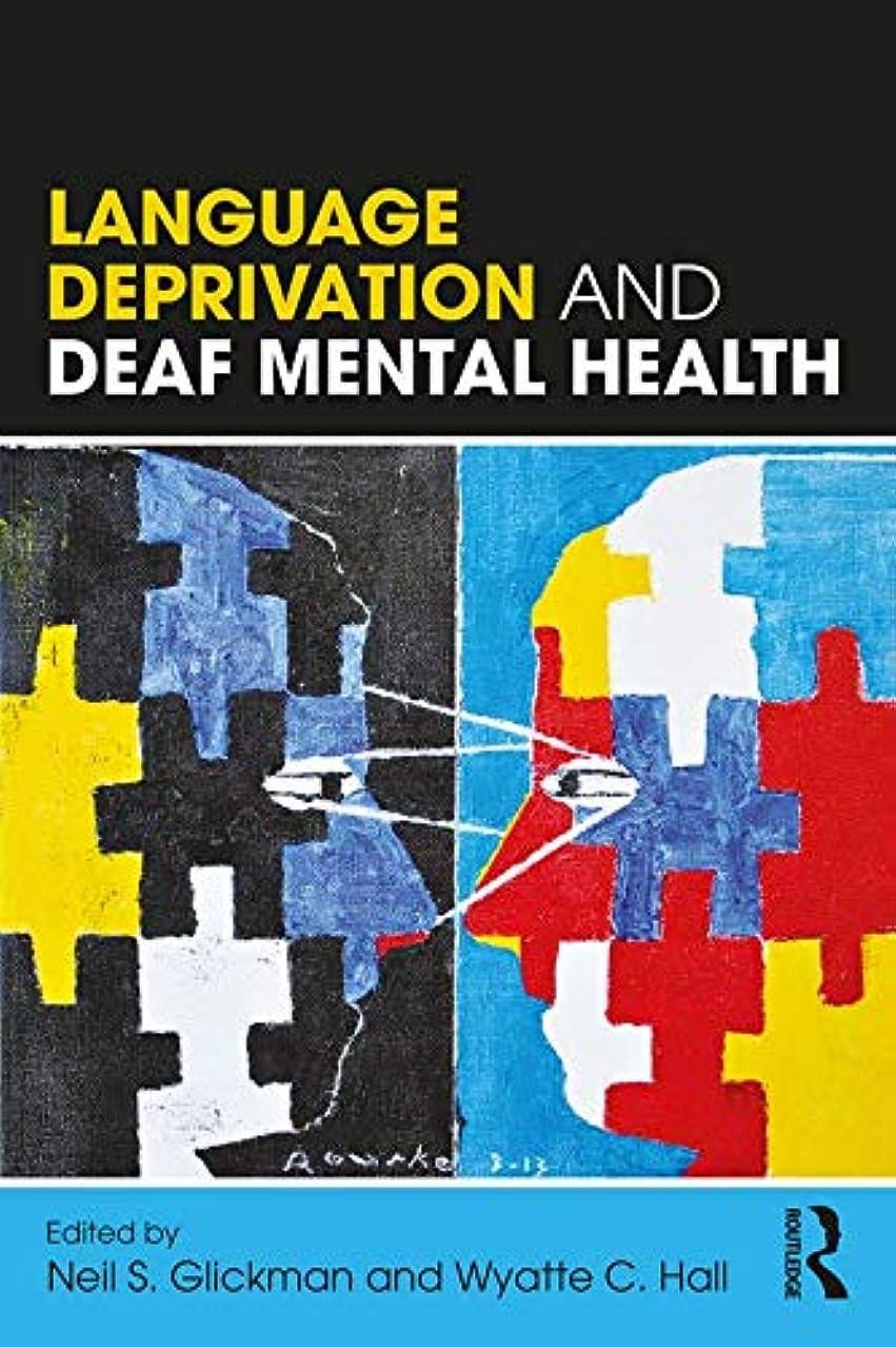 超えて邪悪な詳細なLanguage Deprivation and Deaf Mental Health (English Edition)