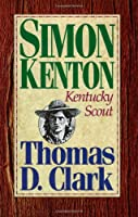 Simon Kenton: Kentucky Scout