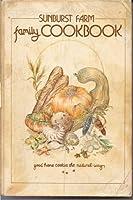 Sunburst Farm Family Cookbook
