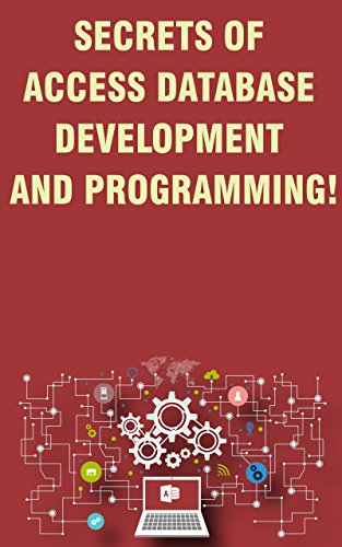 Secrets of Access Database Development and Programming! (English Edition)