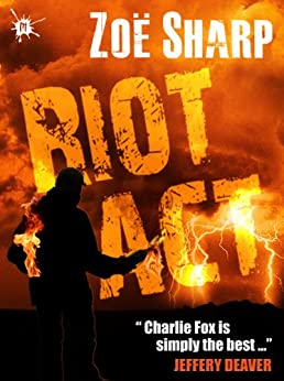 RIOT ACT: book two (The Charlie Fox Thrillers 2) by [Sharp, Zoe]