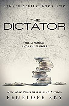 The Dictator (Banker Book 2) by [Sky, Penelope]