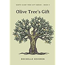 Olive Tree's Gift (Earth Giant Tree Gift Series Book 5)