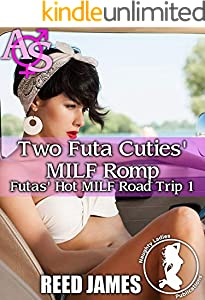 Two Futa Cuties' MILF Romp (Futas' Hot MILF Road Trip 1) (English Edition)