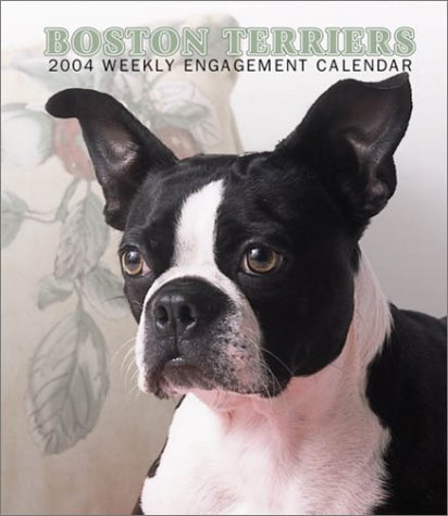 Boston Terriers 2004 Calendar