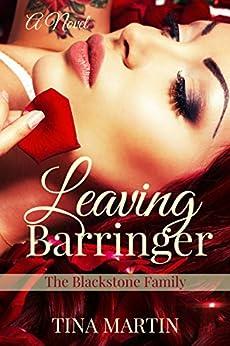 Leaving Barringer (The Blackstone Family Book 2) by [Martin, Tina]