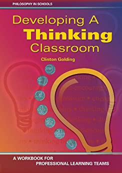 Developing a Thinking Classroom: A Workbook for Professional Learning Teams by [Golding, Clinton]