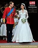 LIFE The Royal Wedding of Prince William and Kate Middleton