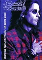 Ozzy Osbourne Don't Blame : The Tales of Ozzy Osbourne 【UA-33】 [DVD]