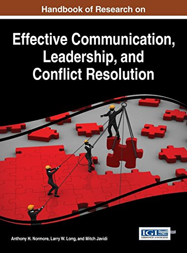 Download Handbook of Research on Effective Communication, Leadership, and Conflict Resolution (Advances in Linguistics and Communication Studies) 1466699701