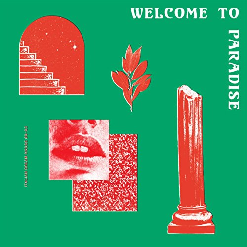 Welcome to Paradise (Italian Dream House 89-93) Vol. 1 & 2 [Explicit]