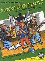 Blockfloetenfieber  3: Die neue Schule fuer Sopranblockfloete fuer den Beginn ab 7 Jahren