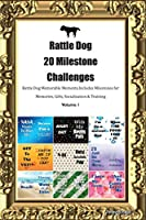 Rattle Dog 20 Milestone Challenges Rattle Dog Memorable Moments.Includes Milestones for Memories, Gifts, Socialization & Training Volume 1