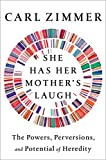 Cover of She Has Her Mother's Laugh: The Powers, Perversions, and Potential of Heredity