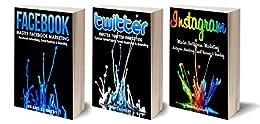 Social Media: Social Media Marketing Mastery Bundle - Facebook, Twitter & Instagram (Social Media, Social Media Marketing, Facebook, Twitter, Instagram) by [Kennedy, Grant]
