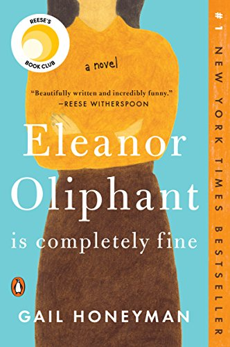 Eleanor Oliphant Is Completely Fine: A Novel (English Edition)