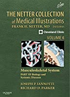 The Netter Collection of Medical Illustrations: Musculoskeletal System, Volume 6, Part III - Biology and Systemic Diseases, 2e (Netter Green Book Collection)