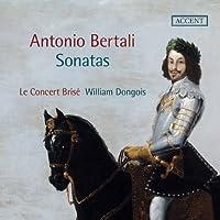 アントニオ・ベルターリ (1605~1669) : ソナタ集 (Antonio Bertali : Sonates / Le Concert Brise , William Dongois) [輸入盤]
