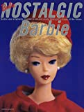 NOSTALGIC Barbie―Barbie was originally created to project every little girls dream of the future. (よみうりカラームックシリーズ)