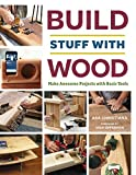 Build Stuff with Wood: Make Awesome Projects with Basic Tools (English Edition) 画像