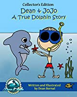 Dean and JoJo: A True Dolphin Story: Dolphin Adventure Book, Dolphin Stories for Kids, Dolphin Tale