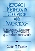 Research Methods in Education and Psychology: Integrating Diversity with Quantitative and Qualitative Approaches