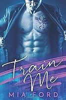 Train Me: A Billionaire & Virgin Romance