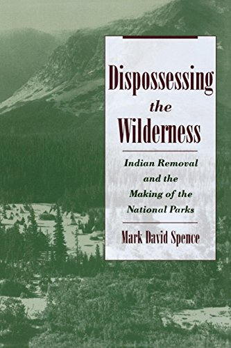 Download Dispossessing the Wilderness: Indian Removal and the Making of the National Parks 0195142438