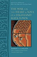 The War for the Heart & Soul of a Highland Maya Town
