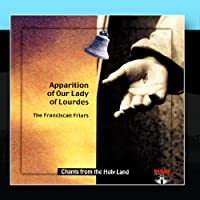 CD 29- Apparition Of Our Lady Of The Lourdes: The Franciscan Friars