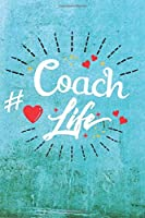 Coach Life: Best Gift Ideas Blank Line Notebook and Diary to Write. Best Gift for Everyone, Pages of Lined & Blank Paper