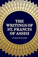 The Writings of St. Francis of Assisi [並行輸入品]