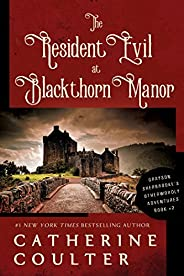 The Resident Evil at Blackthorn Manor (Kindle Single) (Grayson Sherbrooke's Otherworldly Adventures Boo